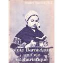 Sainte Bernadette une vie eucharistique