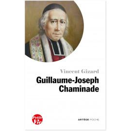 Père Vincent Gizard - Petite vie de Guillaume-Joseph Chaminade