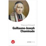 Petite vie de Guillaume-Joseph Chaminade