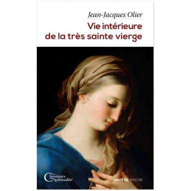 Père Jean-Jacques Olier - Vie intérieure de la très sainte Vierge Marie