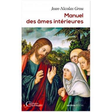 Jean-Nicolas Grou - Manuel des âmes intérieures