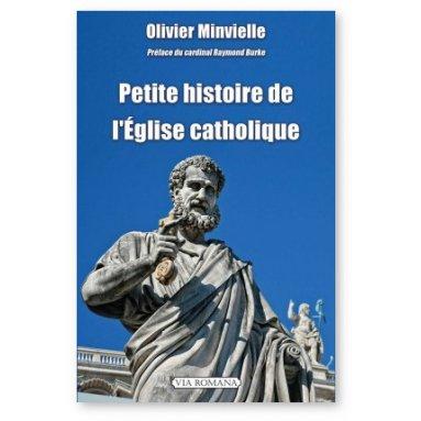 Olivier Minvielle - Petite histoire de l'Eglise catholique