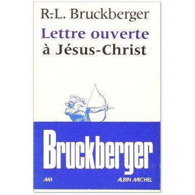 R.P. Bruckberger - Lettre ouverte à Jésus-Christ