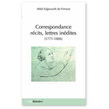 Abbé Edgeworth de Firmont - Correspondance, récits, lettres inédites