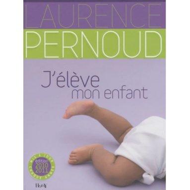 Laurence Pernoud - J'élève mon enfant