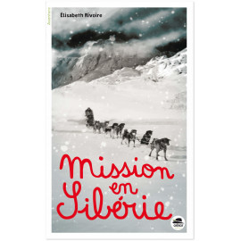 Elisabeth Rivoire - Mission en Sibérie