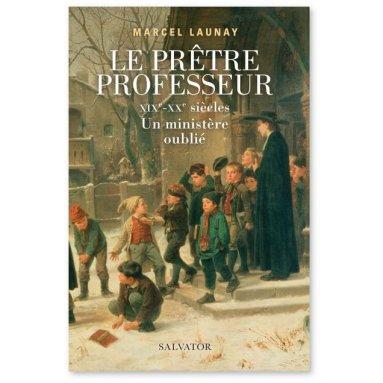 Marcel Launay - Le prêtre professeur