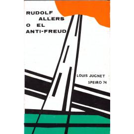 Louis Jugnet - Rudolf Allers o el anti-Freud