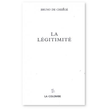 Bruno de Chergé - La légitimité