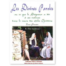 Chanoine Auguste Saudreau - Les Divines Paroles - tome 1