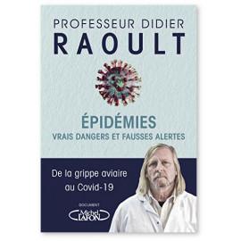 Pr Didier Raoult - Epidémies vrais dangers et fausses alertes