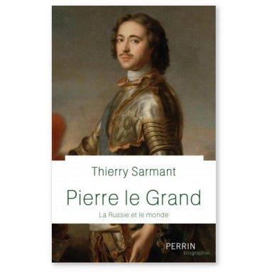 Thierry Sarmant - Pierre le Grand