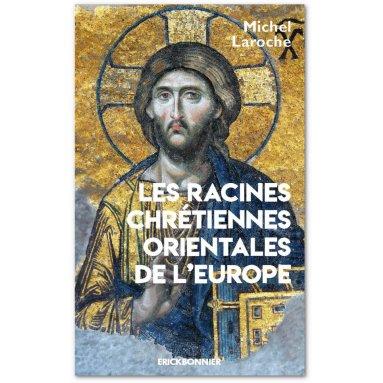 Les racines chrétiennes orientales de l'Europe