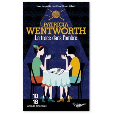 Patricia Wentworth - La trace dans l'ombre