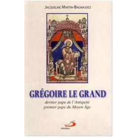 Jacqueline Martin-Bagnaudez - Grégoire le Grand