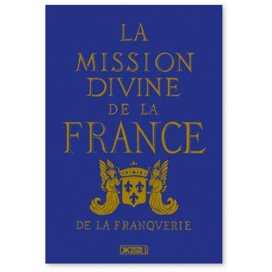 Marquis André de La Franquerie - La Mission divine de la France