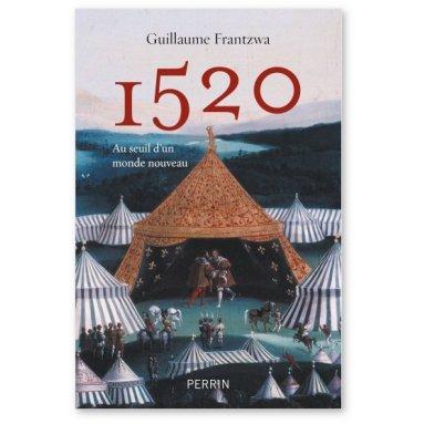 1520 au seuil d'un monde nouveau