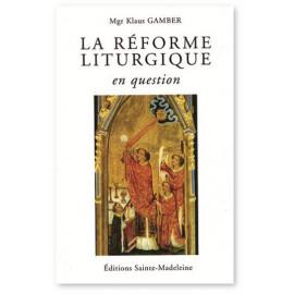 Mgr Klaus Gamber - La Réforme liturgique en question