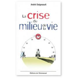 André Daigneault - La crise du milieu de la vie