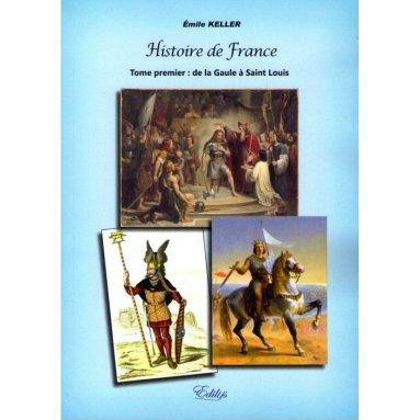 Emile Keller - Histoire de France Tome 1