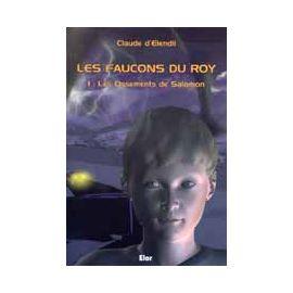 Les Faucons du Roy - tome 1