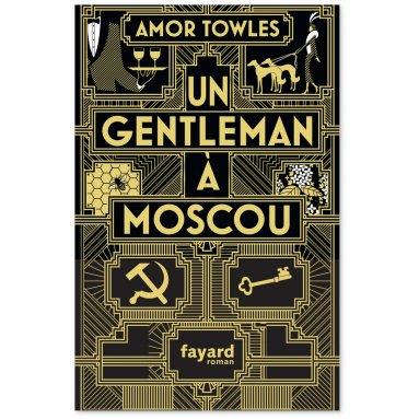 Armor Towles - Un gentleman à Moscou