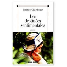 Jacques Chardonne - Les destinées sentimentales