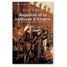 Jean Tulard - Napoléon et la noblesse d'Empire