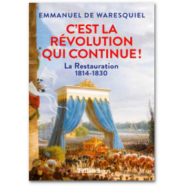 Emmanuel de Waresquiel - C'est la révolution qui continue !