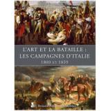 L'art et la bataille : les campagnes d'Italie,1800 et 1859