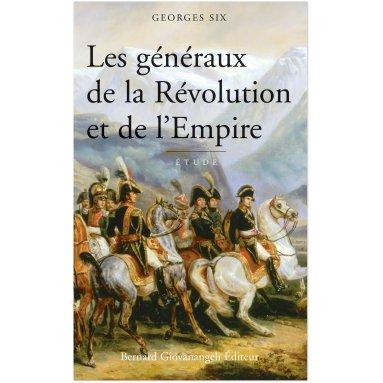 Georges Six - Les généraux de la Révolution et de l'Empire