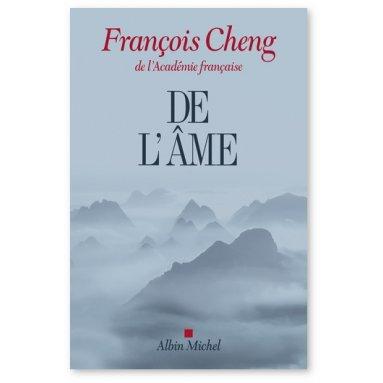 François Cheng - De l'âme