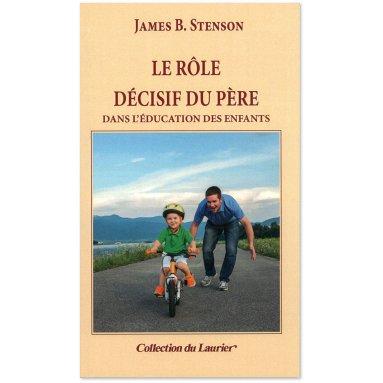 James B. Stenson - Le rôle décisif du père dans l'éducation des enfants