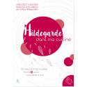 Hildegarde dans ma cuisine