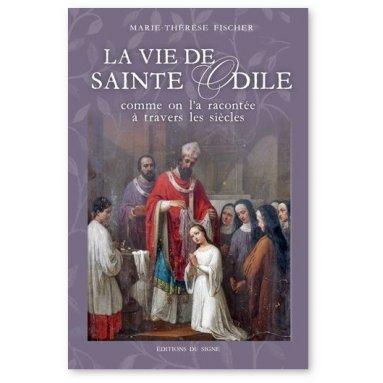 Marie-Thérèse Fischer - La vie de sainte Odile