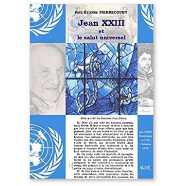 Paul-Etienne Pierrecourt - Jean XXIII et le salut universel