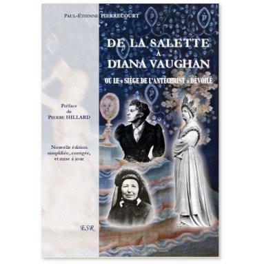 Paul-Etienne Pierrecourt - De La Salette à Diana Vaughan