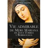 Vie admirable de Mère Mariana de Jésus Torres Y Berriochoa