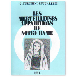 Catherine Turchini-Zuccarelli - Les merveilleuses apparitions de Notre-Dame