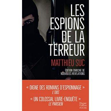Matthieu Suc - Les espions de la terreur