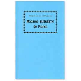 Marquis André de La Franquerie - Madame Elisabeth de France