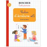Cahier d'écriture N°1 - Méthode Boscher