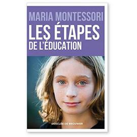 Maria Montessori - Les étapes de l'éducation