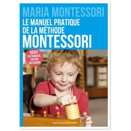 Maria Montessori - Le manuel pratique de la méthode Montessori