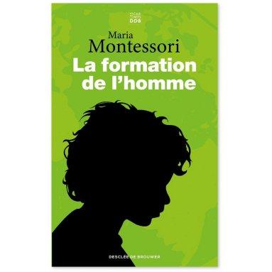 Maria Montessori - La formation de l'homme