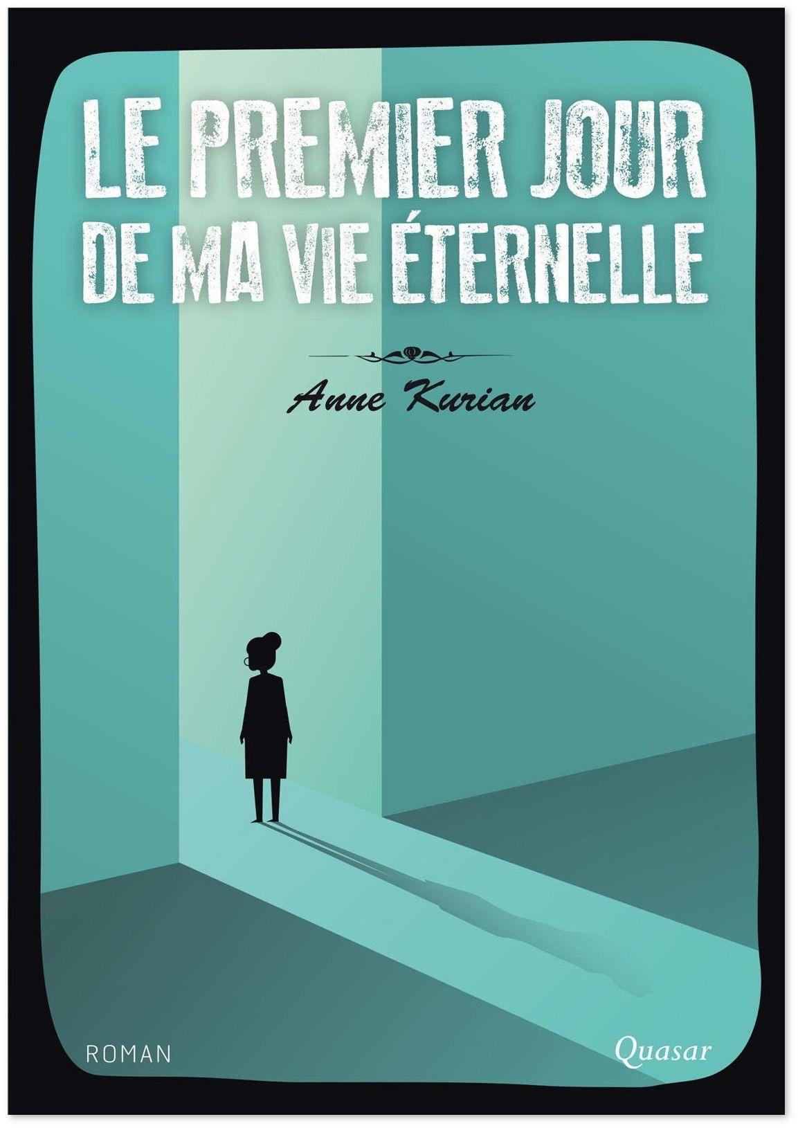 Anne Kurian : Le premier jour de ma vie éternelle   Livres en famille