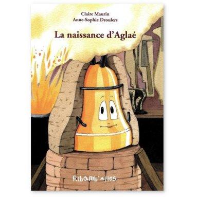 Claire Maurin - La naissance d'Aglaé