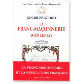 Roger Priouret - La Franc-maçonnerie sous les Lys