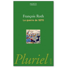François Roth - La guerre de 1870