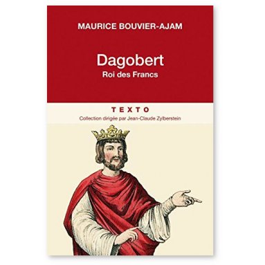 Maurice Bouvier-Ajam - Dagobert roi des Francs